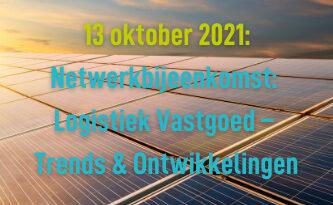 13 oktober 2021: Netwerkbijeenkomst: Logistiek Vastgoed – Trends & Ontwikkelingen